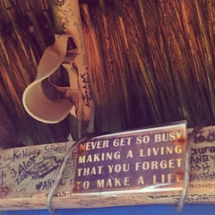 Words to live by at Palapa Bar.