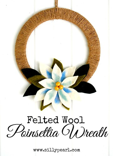 Felted Poinsettia Wreath -- The Silly Pearl