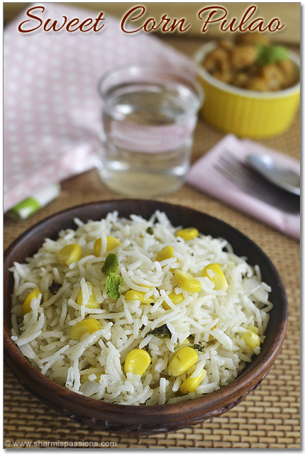 Sweet Corn Pulav Recipe