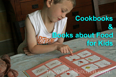 Cookbooks and Books about Food for Kids