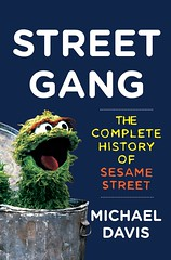 Street Gang: The Complete History of Sesame Street (Michael Davis, 2008)
