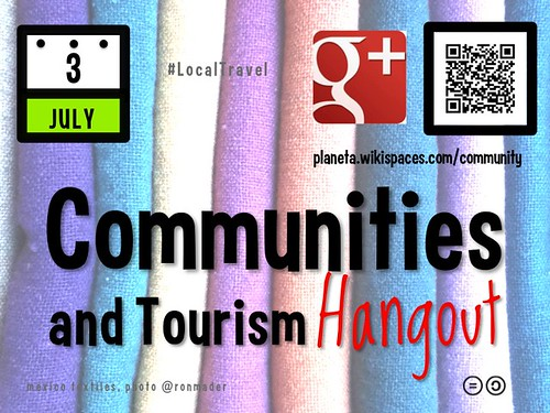 Free poster for the July 3 Communities and Tourism G+ Hangout @localtravels @ThistourismWeek @ecabanilla #rtyear2013