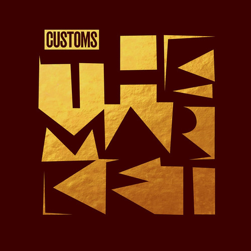 Customs - The Market