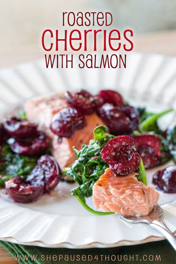 Roasted cherries with salmon | She Paused 4 Thought