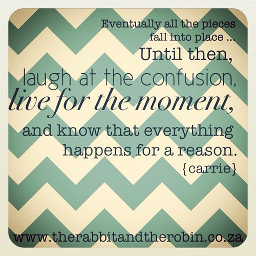 Live for the moment #quote #words #rabbitandrobin #carrie by rabbitandrobin