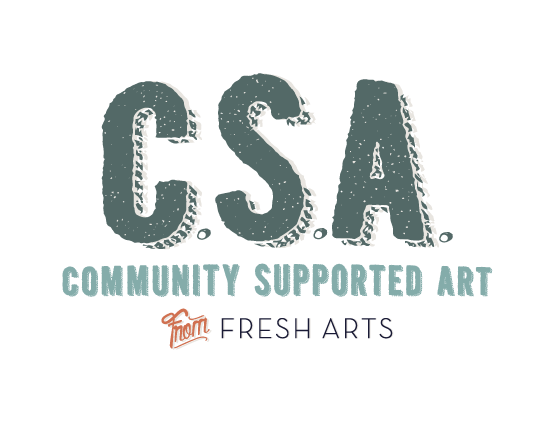 Community Supported Art at, new to Houston, brought to you by Fresh Arts in 2013
