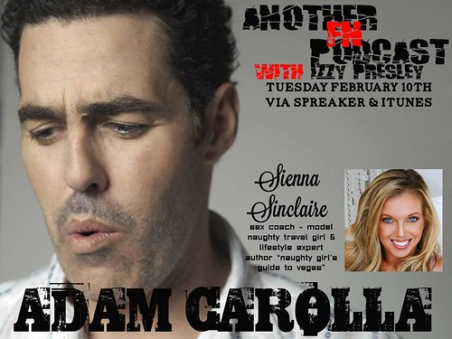 02/10/14 Another F'n Podcast with Izzy Presley (Afam Carolla - Sienna Sinclair)