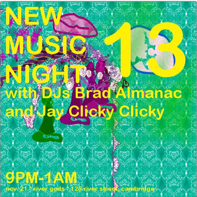 New Music Night 13 with DJs Brad Almanac + Jay Clicky Clicky