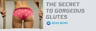 The Secret To Gorgeous Glutes