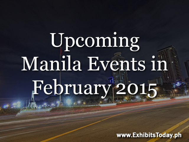Upcoming Manila Events in February 2015
