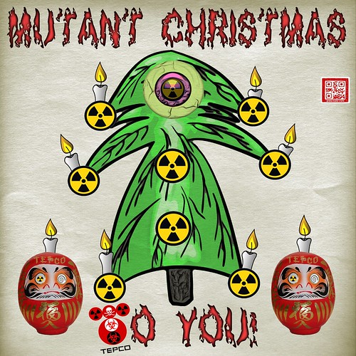 MUTANT CHRISTMAS TO YOU by WilliamBanzai7/Colonel Flick