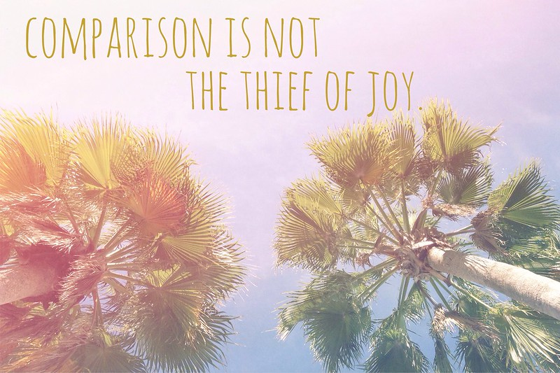 Comparison is NOT the Thief of Joy.