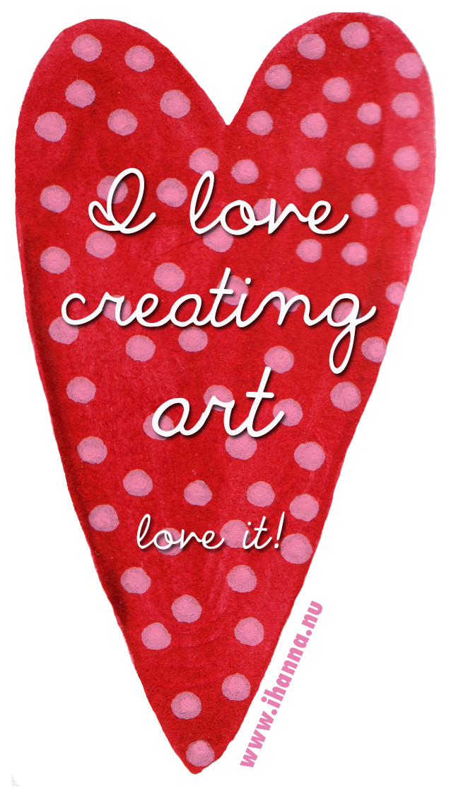 I LOVE Creating ART- love it!