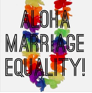 Aloha Marriage Equality