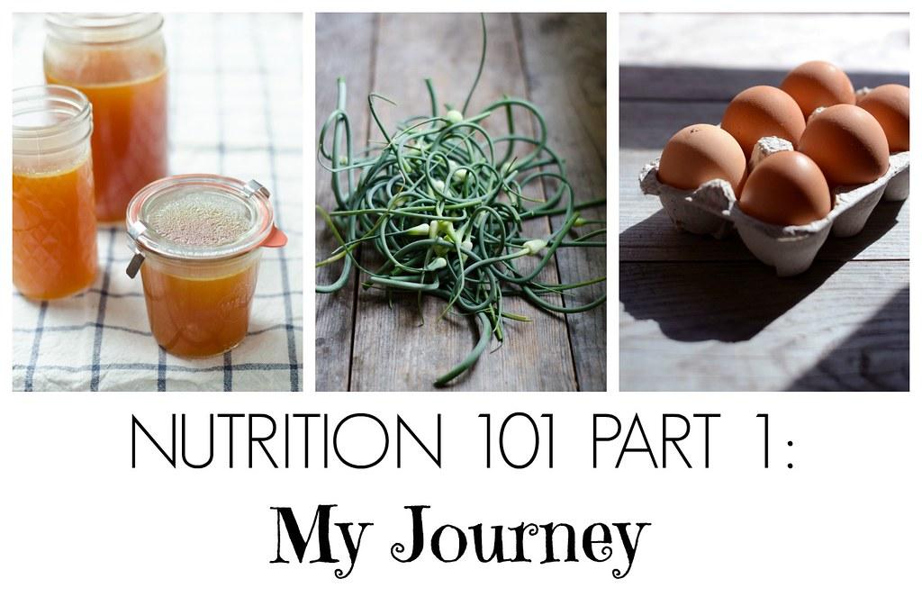 Nutrition 101 Part 1: My Journey