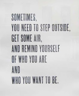 4_sometimes-you-need-to-step-outside-get-some-air-and-remind-yourself-of-who-you-are-and-who-you-want-