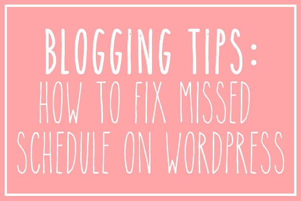 How to fix 'missed schedule' on WordPress