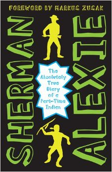 Sherman Alexie, The Absolutely True Diary of a Part-Time Indian