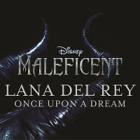 "Lana Del Rey – Once Upon a Dream (from ""Maleficent"")"