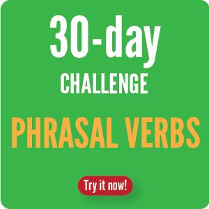 30 day Trial Phrasal verbs