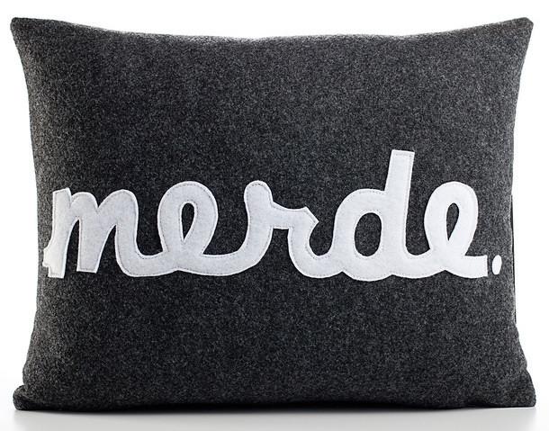 merde pillow by alexandra ferguson $99