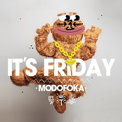 it's friday Modofoka!