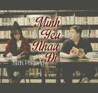 Bích Phương – Mình Yêu Nhau Đi (2014) (MP3 + FLAC) [Single]