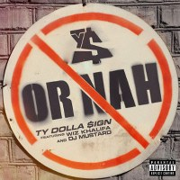 Ty Dolla $ign – Or Nah feat. Wiz Khalifa & DJ Mustard