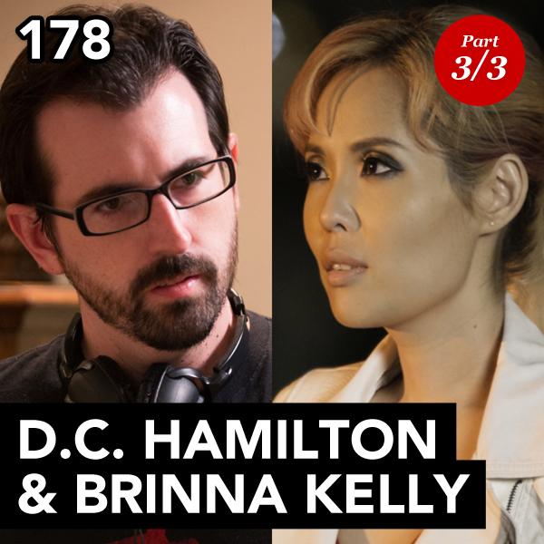 Episode 178: D.C. Hamilton & Brinna Kelly (Part 3)