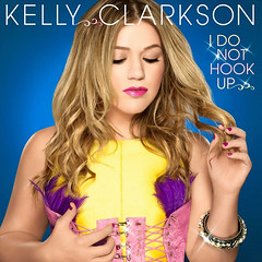 Kelly Clarkson – I Do Not Hook Up