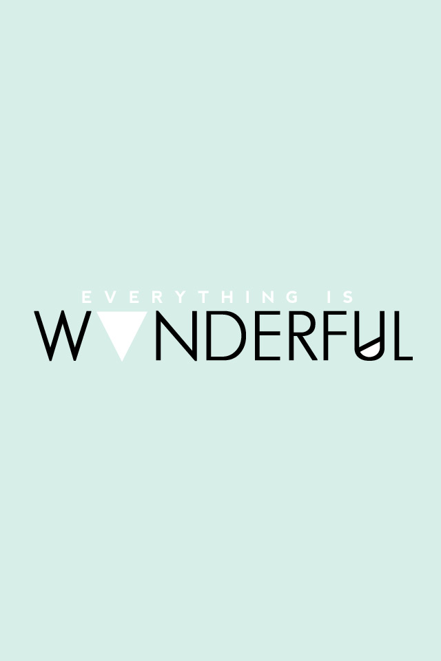 everything is wonderful by everclear, free iphone wallpaper, cute iphone wallpaper, mint green, graphic design, nevis font, geosanslight font