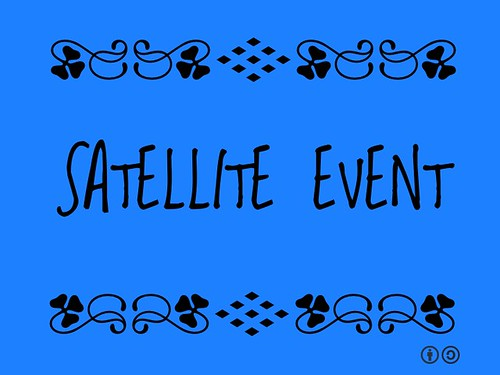 Buzzword Bingo: Satellite Event = Activities or meetings independently organized and conducted in tandem with an official event.