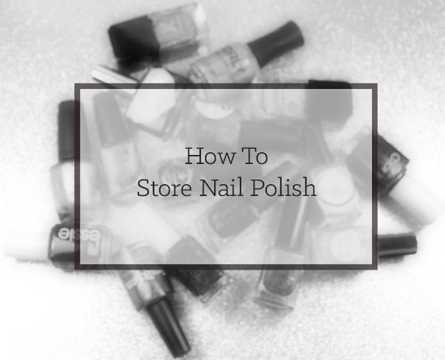 title-image-how-to-store-nail-polish