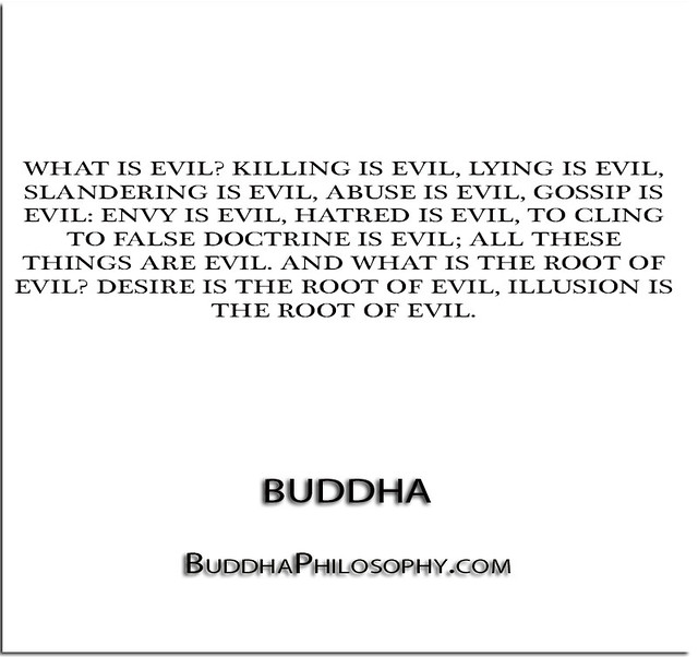 Kill The Buddha Quote: ''What Is Evil- Killing Is Evil, Lying Is Evil, Slandering