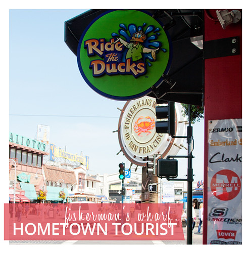 Hometown Tourist: Do Fisherman's Wharf in Style