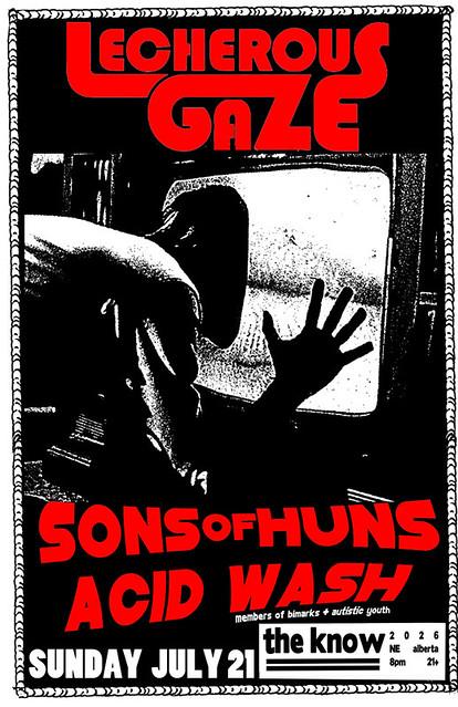 7/21/13 LecherousGaze/SonsOfHuns/AcidWash
