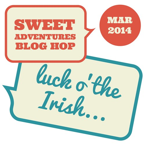 Sweet Adventures Blog Hop March - Luck o'the Irish #SABH