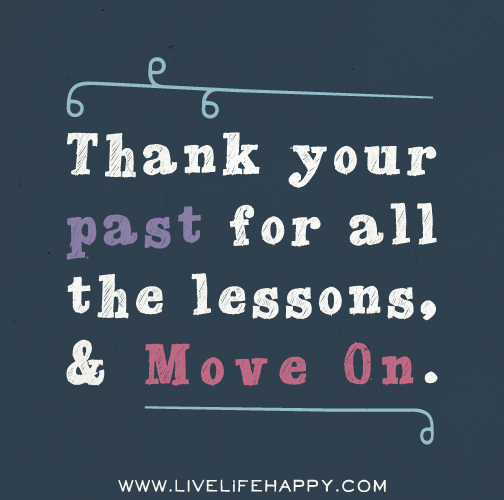 how to forget the past and move on in life