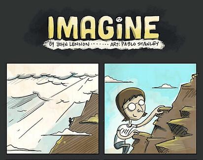 """Photo:ジョン・レノンの『イマジン』の歌詞をコミカルに説き明かすショート漫画 xrea.com ジョン・レノンの名曲""""イマジン""""の歌詞をモチーフにメキシコのコミック作家Pablo Stanleyさんが描いたコミカルなショート漫画。政治や宗教ということを含んだある意味で重いテーマをかる~いノリで吹き飛ばすような軽妙な作品です。 Images via: Stanley… By Hase don"""