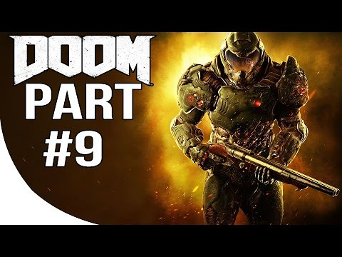Watch DOOM 4 - Gameplay Walkthrough Part 9 - DOOM 2016 Let