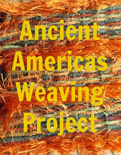 Ancient Americas Weaving Project