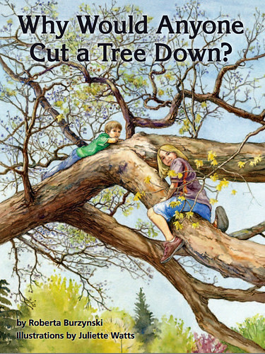 "The cover of the children's book, ""Why Would Anyone Cut a Tree Down?"" depicts two happy children climbing a tree. (Illustration by Juliette Watts, U.S. Forest Service)"
