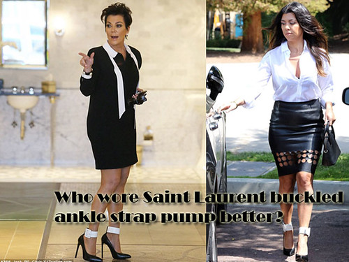 Who wore Saint Laurent buckled ankle strap pump better? Kourtney Kardashian or Kris Jenner
