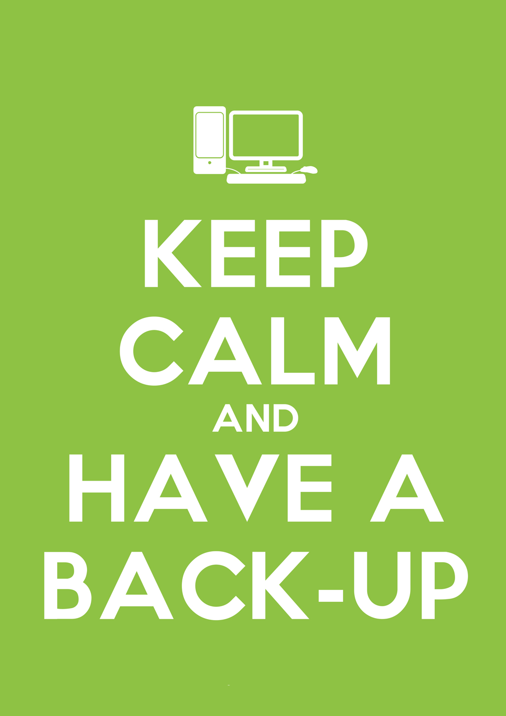 Keep Calm and Have A Back-up