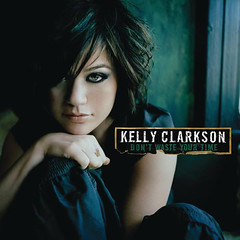 Kelly Clarkson – Don't Waste Your Time