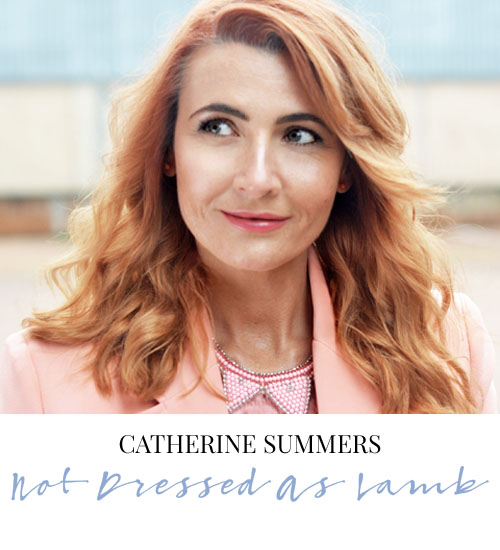 Catherine Summers - Not Dressed As Lamb fashion blog