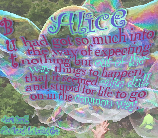 Saturday Snippix: Alice Through the Looking Glass