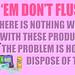 Trash Em Dont Flush Em