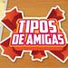 TIPOS DE AMIGAS by Revista Bacánika