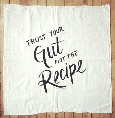 Trust Your Gut Not the Recipe Tea Towel by Nourishing Notes, Cute Handmade Kitchen Ware